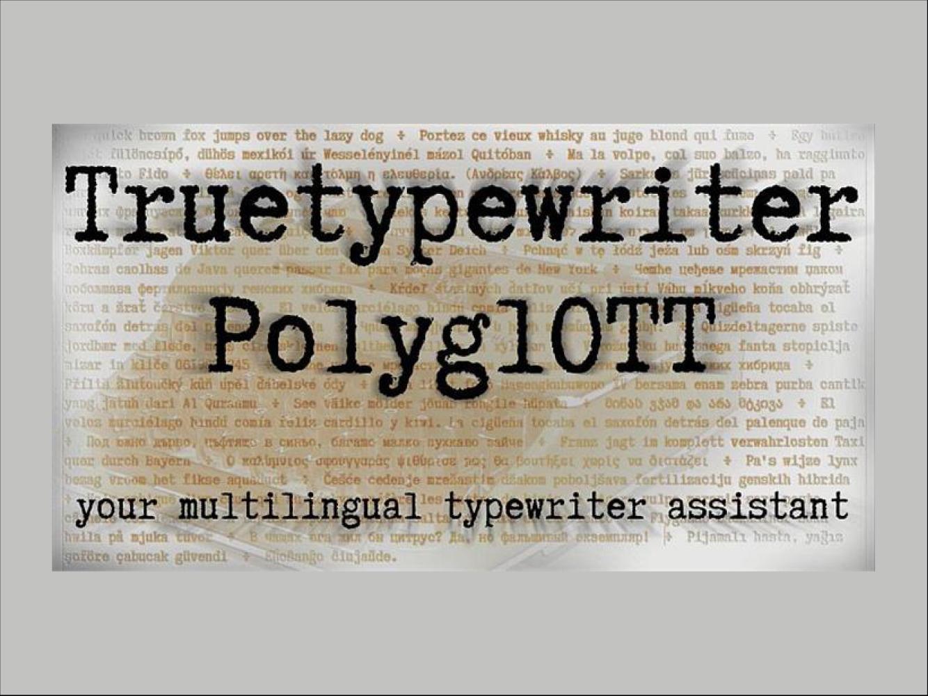 Truetypewriter PolyglOTT