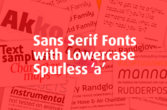 Sans serif fonts with lowercase spurless 'a'