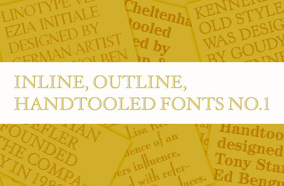 Inline, outline, handtooled fonts