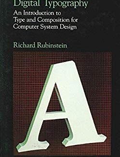 Digital Typography: An Introduction to Type and Composition for Computer System Design